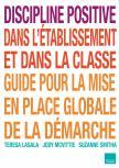 Discipline Positive dans l'établissement et dans la classe guide pour la mise en place globale