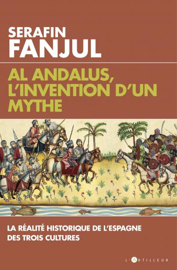 Al Andalus, l'invention d'un mythe