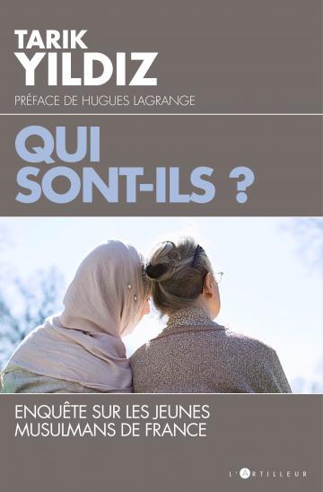 Qui sont-ils ? Enquête sur les jeunes musulmans de France