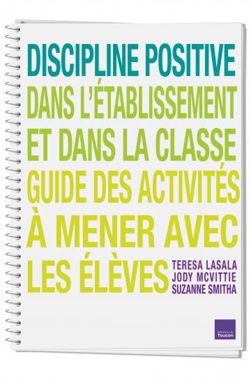 Discipline Positive : Guide des activités à mener avec les élèves