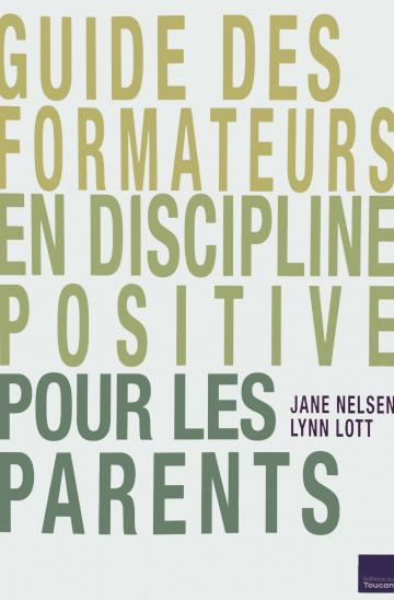 Manuel Guide formateurs en Discipline Positive pour les parents