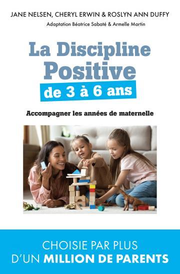 La discipline positive de 3 à 6 ans