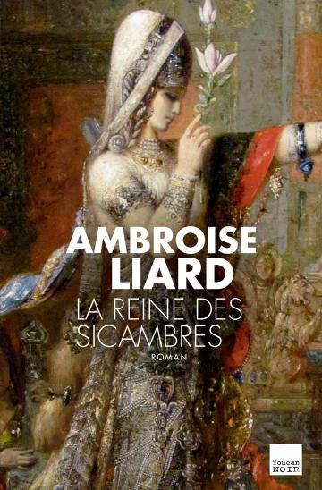 reine des sicaires ambroise liard